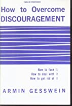HOW TO OVERCOME DISCOURAGEMENT How to Face…