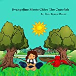 Evangeline Meets Chloe the Crawfish | Mary Reason Theriot