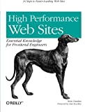 High Performance Web Sites: Essential Knowledge for Front-End Engineers (Paperback)