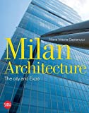 img - for Milan Architecture: The City and Expo by Maria Vittoria Capitanucci (2016-04-05) book / textbook / text book