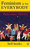 img - for Feminism is for Everybody: Passionate Politics by hooks, bell (2000) Paperback book / textbook / text book