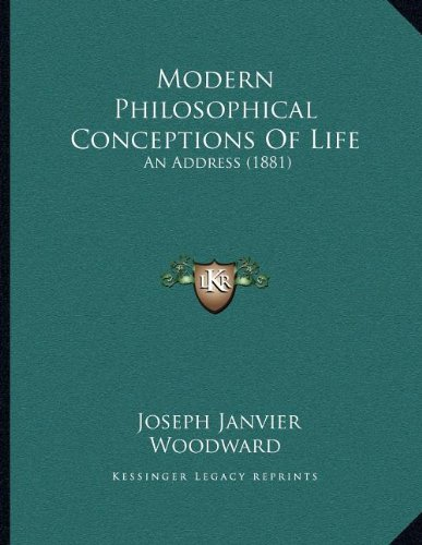 Modern Philosophical Conceptions of Life: An Address (1881)