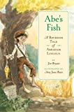 img - for Abe's Fish: A Boyhood Tale of Abraham Lincoln book / textbook / text book