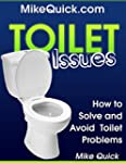Toilet Issues: How to Solve and Avoid...