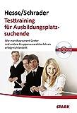 Image de Hesse/Schrader: Testtraining für Ausbildungsplatzsuchende: Wie man Assessment Center und