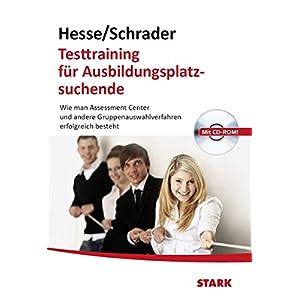 Hesse/Schrader: Testtraining für Ausbildungsplatzsuchende: Wie man Assessment Center und