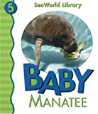 img - for Baby Manatee (Seaworld Library) book / textbook / text book