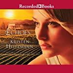 Echoes (       UNABRIDGED) by Kristen Heitzmann Narrated by Katherine Kellgren