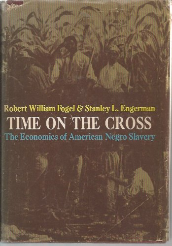time on the cross the economics of american slavery essay Stanley l engerman, richard sutch, and gavin for a flourishing literature on the economics of slavery the institution and the slave population over time.