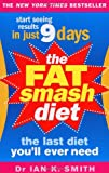 The Fat Smash Diet: The Last Diet Youll Ever Need