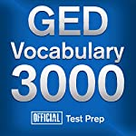 Official GED Vocabulary 3000: Become a True Master of GED Vocabulary - Quickly and Effectively! |  Official Test Prep Content Team