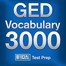 Official GED Vocabulary 3000: Become a True Master of GED Vocabulary - Quickly and Effectively! Audiobook by  Official Test Prep Content Team Narrated by Jared Pike, Daniela Dilorio
