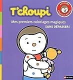 echange, troc Thierry Courtin - T'choupi : Mes premiers coloriages magiques sans dépasser !
