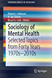 img - for Sociology of Mental Health: Selected Topics from Forty Years 1970s-2010s (SpringerBriefs in Sociology) book / textbook / text book