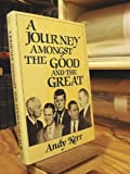 img - for A Journey Amongst the Good and the Great Hardcover May, 1987 book / textbook / text book