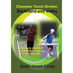 Champion Tennis Strokes: Backhand and Volley