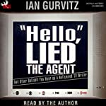 'Hello', Lied the Agent: And Other Bullshit You Hear as a Hollywood TV Writer | Ian Gurvitz