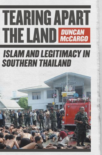 Tearing Apart the Land: Islam and Legitimacy in Southern Tha