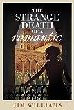 The Strange Death of a Romantic