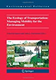 img - for The Ecology of Transportation: Managing Mobility for the Environment (Environmental Pollution) book / textbook / text book