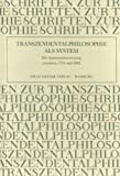 Transzendentalphilosophie als System. Die Auseinandersetzung zwischen 1794 und 1806. Vortrge der 2. Internationalen Fichte-Tagung in Deutschlandsberg vom 3.-8.8.1987