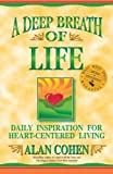 A Deep Breath of Life: Daily inspiration for Heart-Centered Living