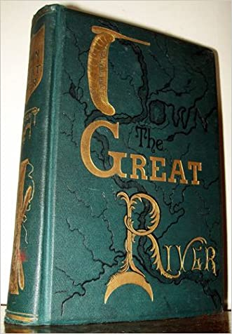 Down the great river;: Embracing an account of the discovery of the true source of the Mississippi, together with views, descriptive and pictorial, of ... from its head waters to the gulf of Mexico