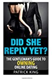 Did She Reply Yet? The Gentleman's Guide to Owning Online Dating (OkCupid & Matc