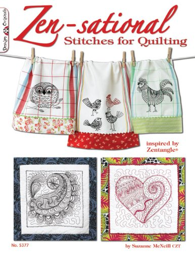 Zen-sational Stitches for Quilting: Inspired by Zentangle (Design Originals)