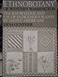 img - for Ethnobotany Of Western Washington - The Knowledge And Use Of Indigenous Plants By Native Americans, Revised Edition book / textbook / text book
