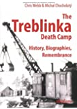 The Treblinka Death Camp: History, Biographies, Remembrance