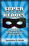 Super (Elementary School) Heroes: Kidnapping in Queen City