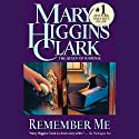 Remember Me (       UNABRIDGED) by Mary Higgins Clark Narrated by Alyssa Bresnahan
