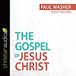 The Gospel of Jesus Christ | Paul Washer