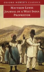 Journal of a West India Proprietor: Kept during a Residence in the Island of Jamaica (Oxford World's Classics)