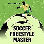 Soccer Freestyle Master   Mirsad Hasic