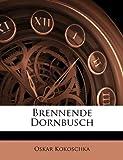 Brennende Dornbusch (German Edition) (1141717409) by Kokoschka, Oskar