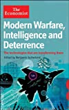 Modern Warfare, Intelligence and Deterrence: The Technologies That Are Transforming Them (The Economist)