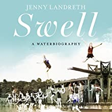 Swell: A Waterbiography Audiobook by Jenny Landreth Narrated by To Be Announced