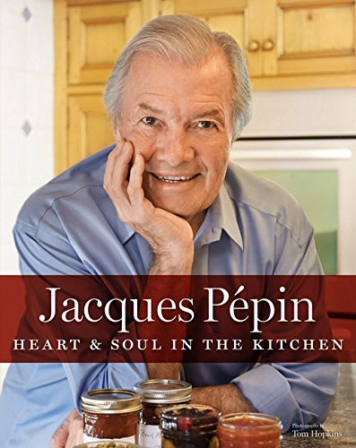 Jacques Pepin: Heart & Soul in the Kitchen