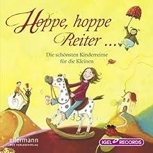 Hoppe, hoppe, Reiter...: Die schönsten Kinderreime für die Kleinen Hörbuch von  div. Gesprochen von: Dominik Freiberger, Ina Gercke, Jutta Richter