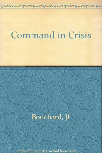 Command in Crisis: Four Case Studies