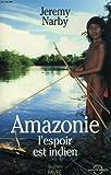 img - for Amazonie, l'espoir est indien book / textbook / text book