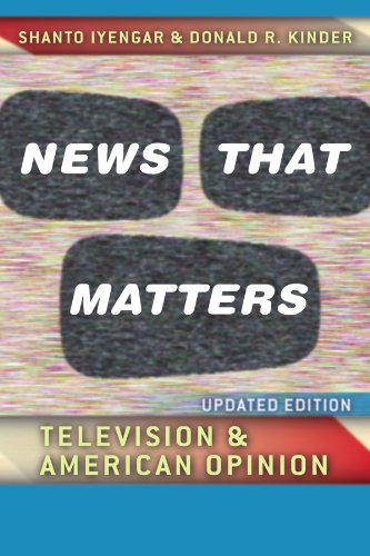 News That Matters: Television and American Opinion,...