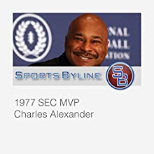 College Football Hall of Famers: Charles Alexander Interview  by Ron Barr Narrated by Ron Barr, Charles Alexander