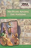 img - for His Hand Among the Nations: Seeing God's Control in the Old Testament World (Bible Discovery series) book / textbook / text book