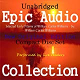 Selected Early Poems of William Carlos Williams [Epic Audio Collection]