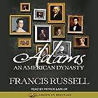 Adams: An American Dynasty Hörbuch von Francis Russell Gesprochen von: Patrick Lawlor