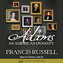Adams: An American Dynasty Audiobook by Francis Russell Narrated by Patrick Lawlor