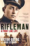 Rifleman - A Front Line Life by Stroud, Rick, Gregg, Victor (2011) Hardcover